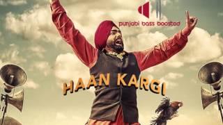 Haan Kargi [BASS BOOSTED]● Ammy Virk ● New Punjabi Songs 2016 ● Lokdhun
