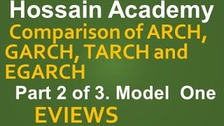 comparison of arch garch egarch and tarch model model one part 2 of 3 eviews