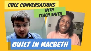 Cole Conversations: Analysis of Guilt in Macbeth (Quotation Analysis, Context and Exam Question)
