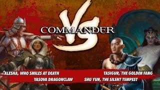 Commander Versus Series: Alesha v.Yasova v. Tasigur v. Shu Yun [MTG Multiplayer]