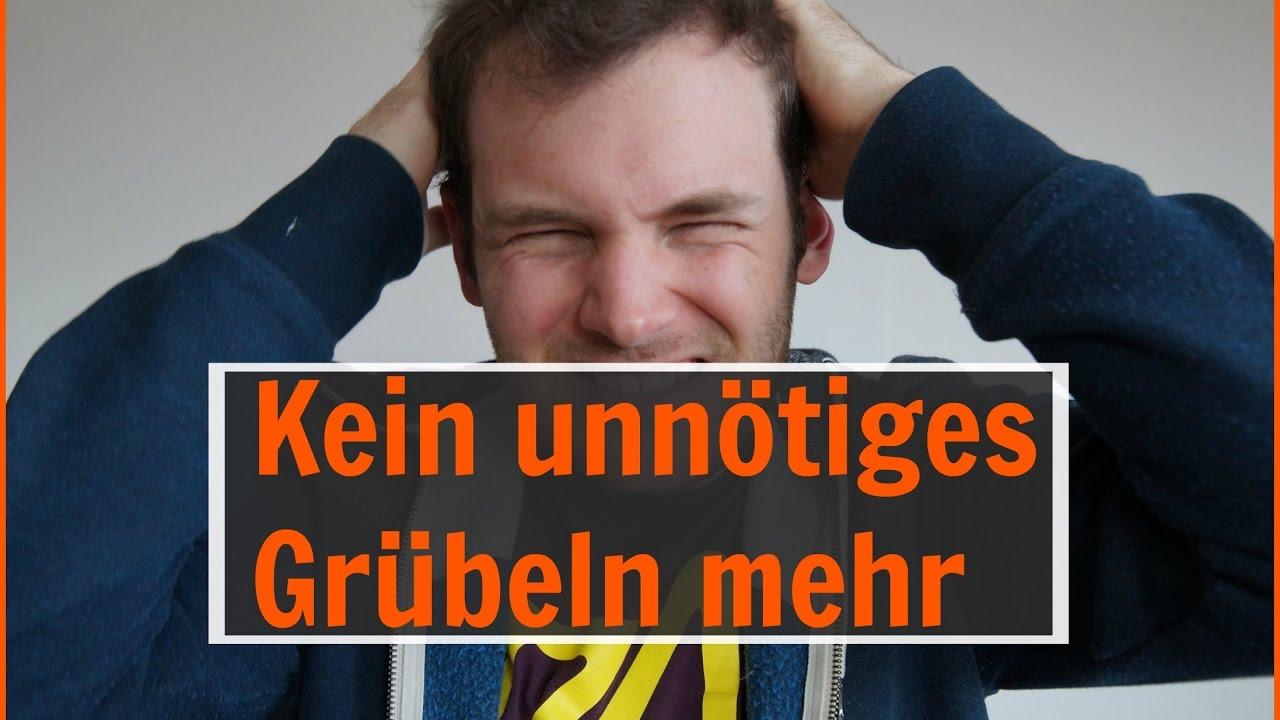 Zu viel Nachdenken   Negative Gedanken abstellen - YouTube