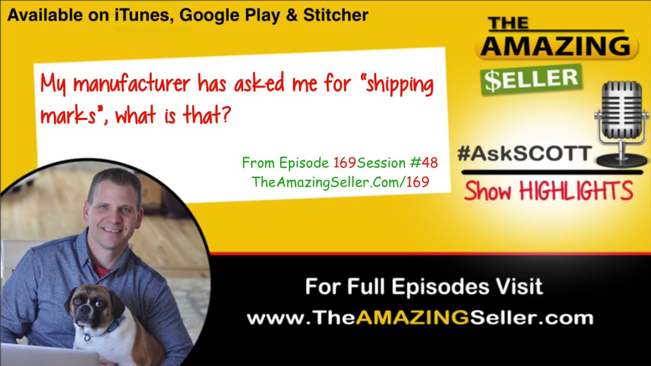 "My Manufacturer Has Asked Me For ""Shipping Marks"" – What Is That? TAS 169 -  The Amazing Seller"