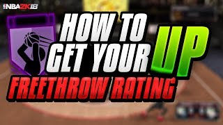 NBA 2K18 HOW TO GET YOUR FREE THROW RATING UP!!!! | NBA 2K18 TIPS AND TRICKS #1
