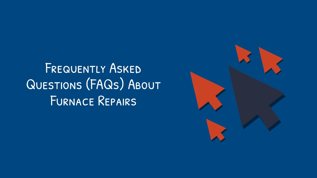 Furnace Repair Guide – Costs, FAQs and Tips