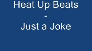 Heat Up Beats - Just a Joke