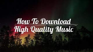 how-to-download-high-quality-music