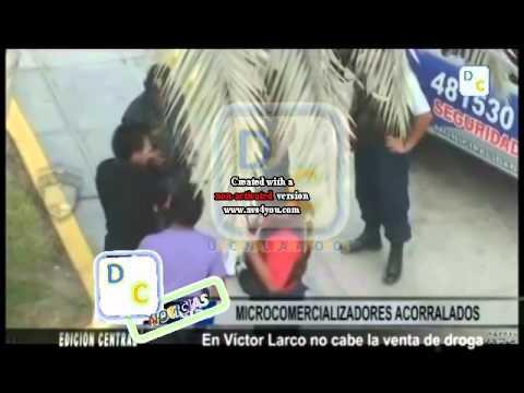 En Víctor Larco no cabe la venta de droga.