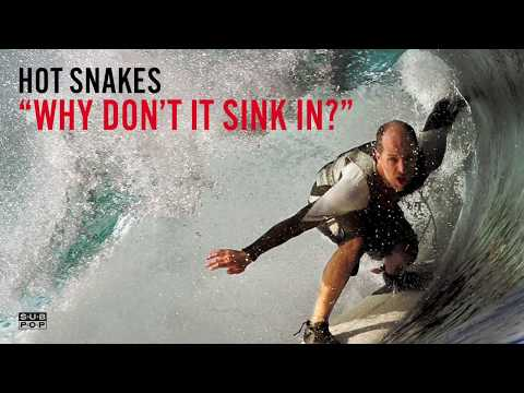 Hot Snakes - Why Don't It Sink In?