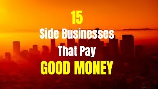 15 Side Businesses That Pay Good Money in 2017