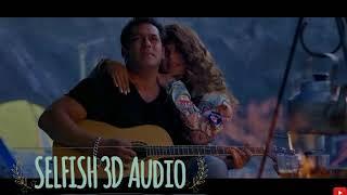 Selfish 3D Song  | Atif Aslam | 3D Audio | Race 3 | Salman Khan