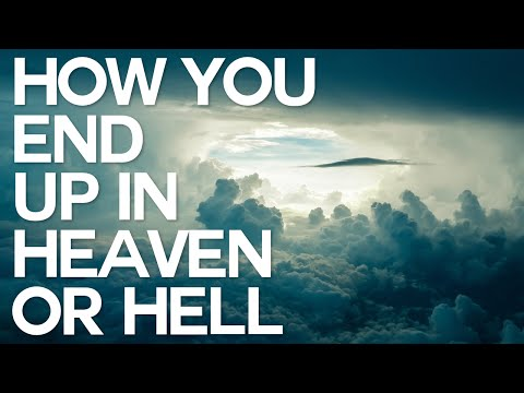 How You End Up in Heaven or Hell - Swedenborg and Life