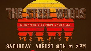 The Steel Woods - Live from Nashville, TN - 8/8/20