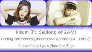 Kisum ft Seulong of 2AM (키썸 ft. 임슬옹) - Finding Differences Colour Coded Lyrics (Han/Rom/Eng)