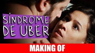 Vídeo - Making Of – Síndrome de Uber