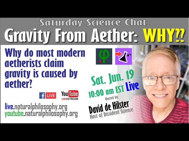 Gravity from Aether: WHY? with David de Hilster