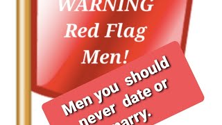 MEN YOU SHOULD NEVER DATE OR MARRY