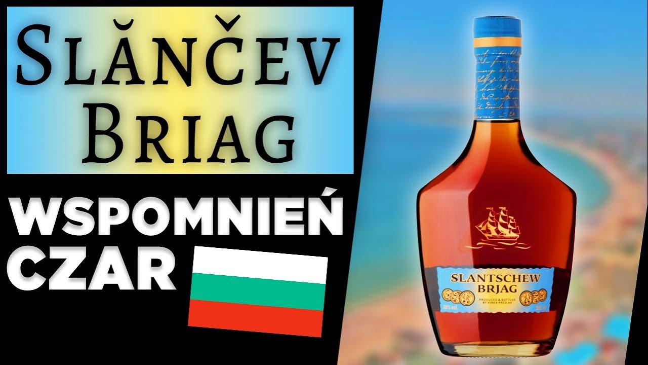 Jak smakuje Słoneczny Brzeg (Слънчев бряг)? Ekspert ocenia bułgarską brandy, która była legendą PRL!