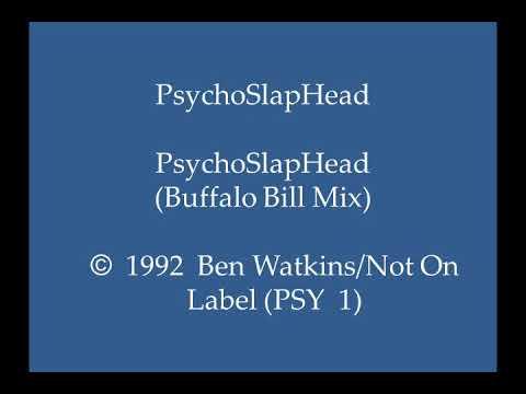 PsychoSlapHead - PsychoSlapHead (Buffalo Bill Mix)