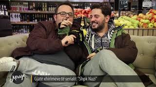 """Gjatë xhirimeve të serialit """"Shpk Nazi""""  - MIRAGE - 15.11.2019"""