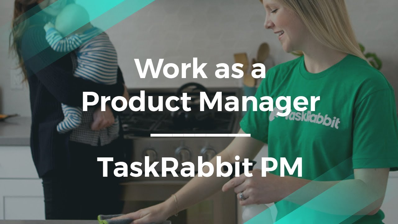 What It's Like to Work As a Product Manager by TaskRabbit PM