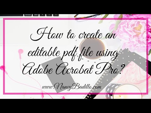 How To Create An Editable PDF File Using Adobe Acrobat Pro? Tutorial - Step By Step