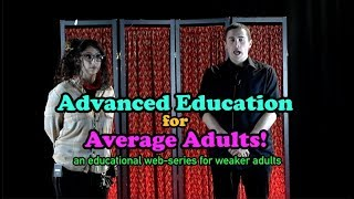 Advanced Education for Average Adults: Episode 1 - Ghosts
