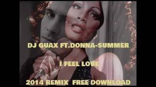 DONNA SUMMER - I FEEL LOVE 2014 remix (DJ GUAX)