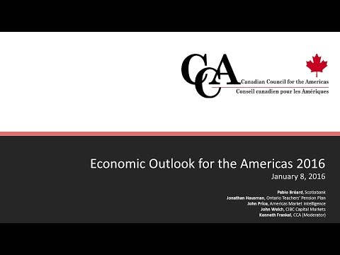 Canadian Council for the Americas: Economic Outlook for the Americas - Jan 8