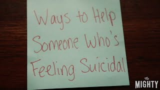 Ways to Help Someone Who's Feeling Suicidal