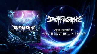 Drop The Silence - Death Must Be A Pleasure