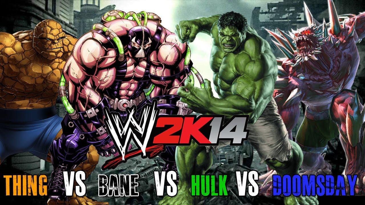 WWE 2K14 S1E4 - Thing VS Bane VS Hulk VS Doomsday (Steel ... Doomsday Vs Hulk Who Wins