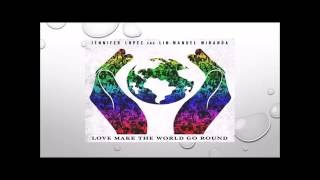 Gambar cover Jennifer Lopez & Lin-Manuel Miranda – Love Make The World Go Round ( With Lyrics)