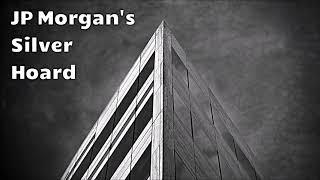 JP Morgan and the Silver Narrative