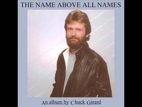 Chuck Girard: Name Above All Names (song)
