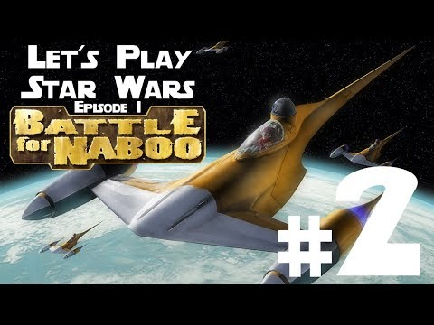 Let's Play Star Wars Episode 1 Battle For Naboo PC Ep. 2