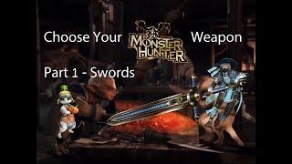 Video Choose your Monster Hunter weapon - part 1:  Swords (GSword, LSword, DBlades, SaShield) download MP3, 3GP, MP4, WEBM, AVI, FLV April 2018