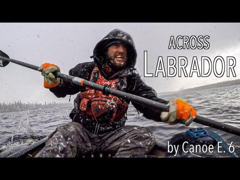 Teeth Of The Gale - Across Labrador Wild By Canoe E.6: 83 Days, 1700km.