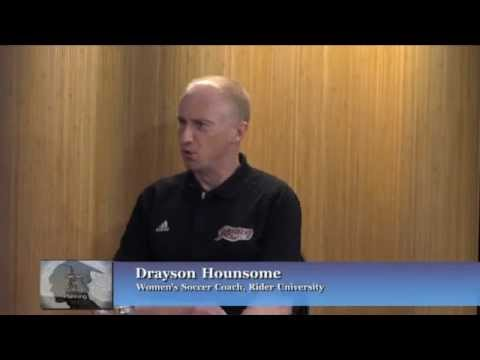 Secrets of College Planning with Drayson Hounsome, Head Coach of Women's Soccer for Rider University