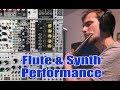 Modular Improv #4 | Electro-Acoustic Hybrid | Flute