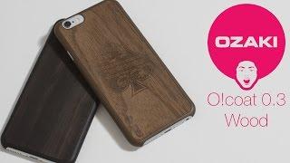 Обзор деревянного чехла Ozaki Ocoat для iPhone 6S