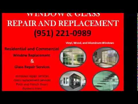 Mr. Glass and Window Services Beaumont, CA (951) 221-0989 Window | Window Repair | Replace