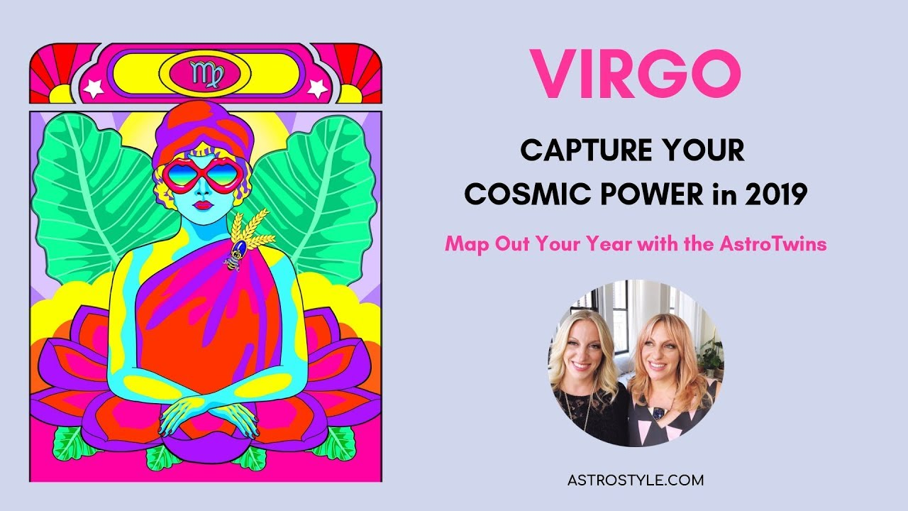 Virgo 2019 Yearly Horoscope | by The AstroTwins