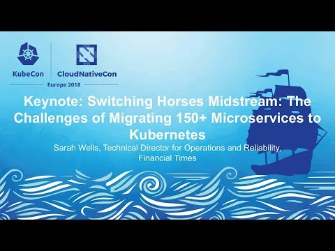 Keynote: Switching Horses Midstream: The Challenges of Migrating 150+ Microservices to Kubernetes