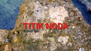 Download Lagu NOSTALGIA -  TITIK NODA   -  D'lloyd  - (Cover Sri) mp3