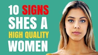 10 Signs She's A HIGH Quality Woman | Is she The RIGHT Girl For You?