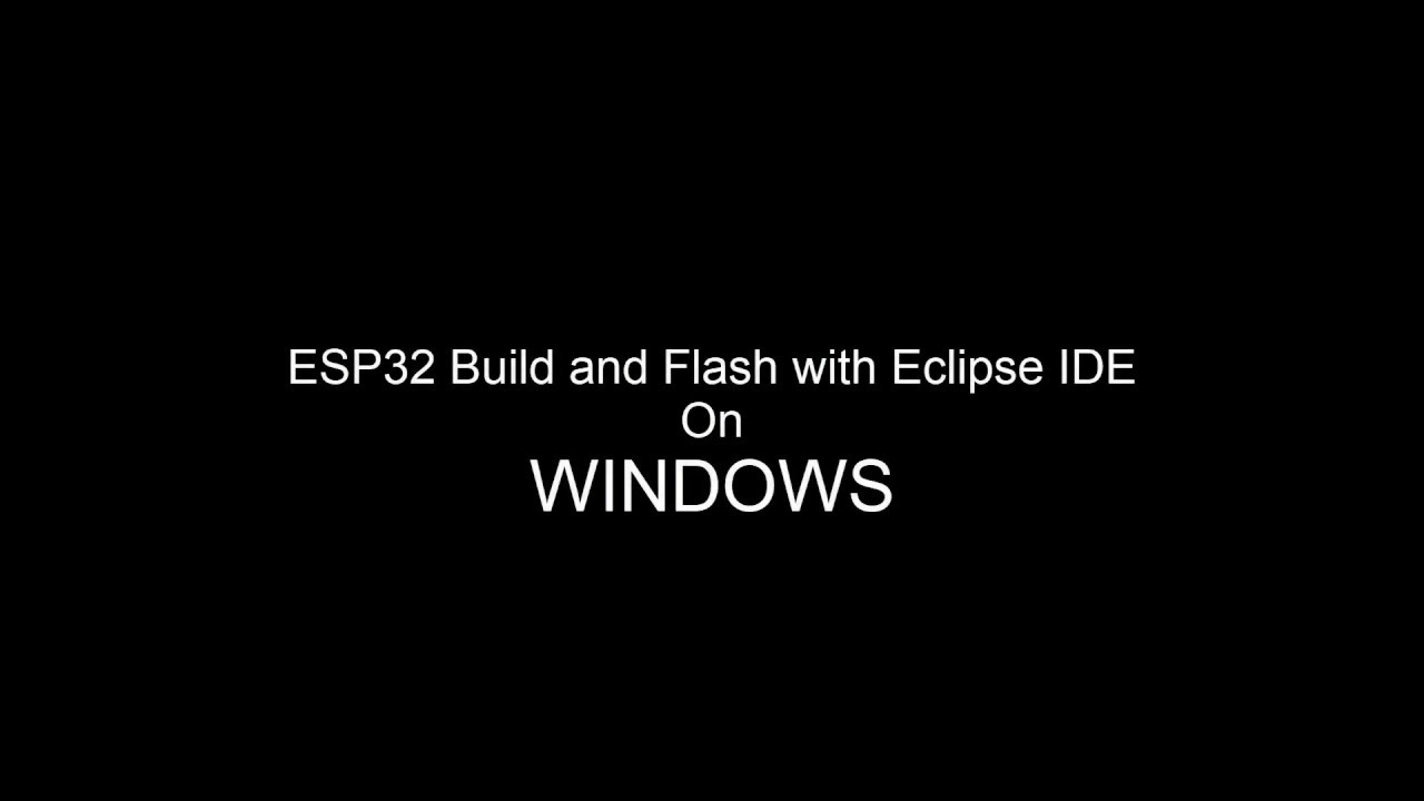 ESP32 Easy and Fast Build and Flash with Eclipse IDE ON WINDOWS