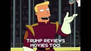 Donald Trump quotes said by Zapp Brannigan. Part 3!