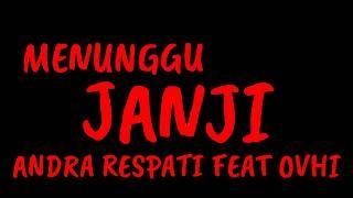 Menunggu Janji - Andra Respati feat Ovhi lagu Minang versi sopir truck