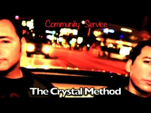 The Crystal Method - Community Service 14-02-2013 (Original Mix)