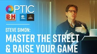 OPTIC 2017: Steve Simon - Master The Street & Raise Your Game